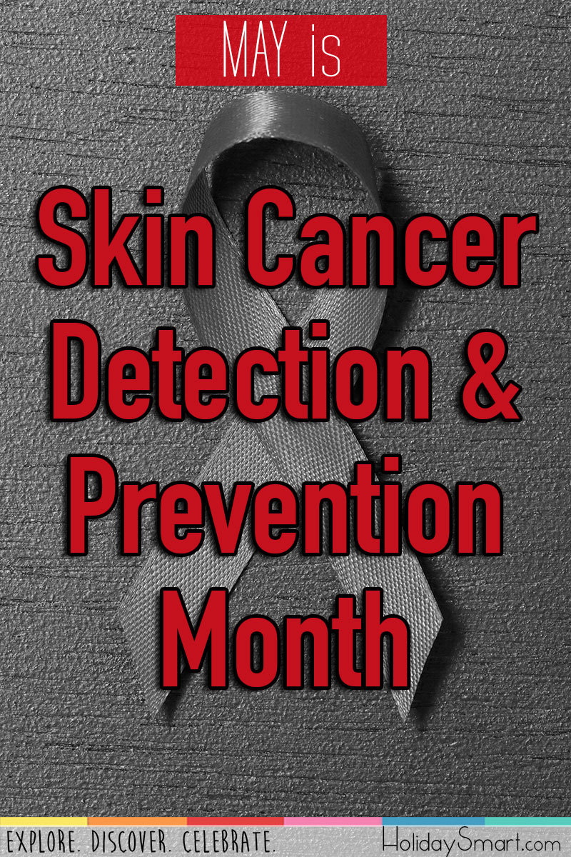 Melanoma Skin Cancer Detection Amp Prevention Month