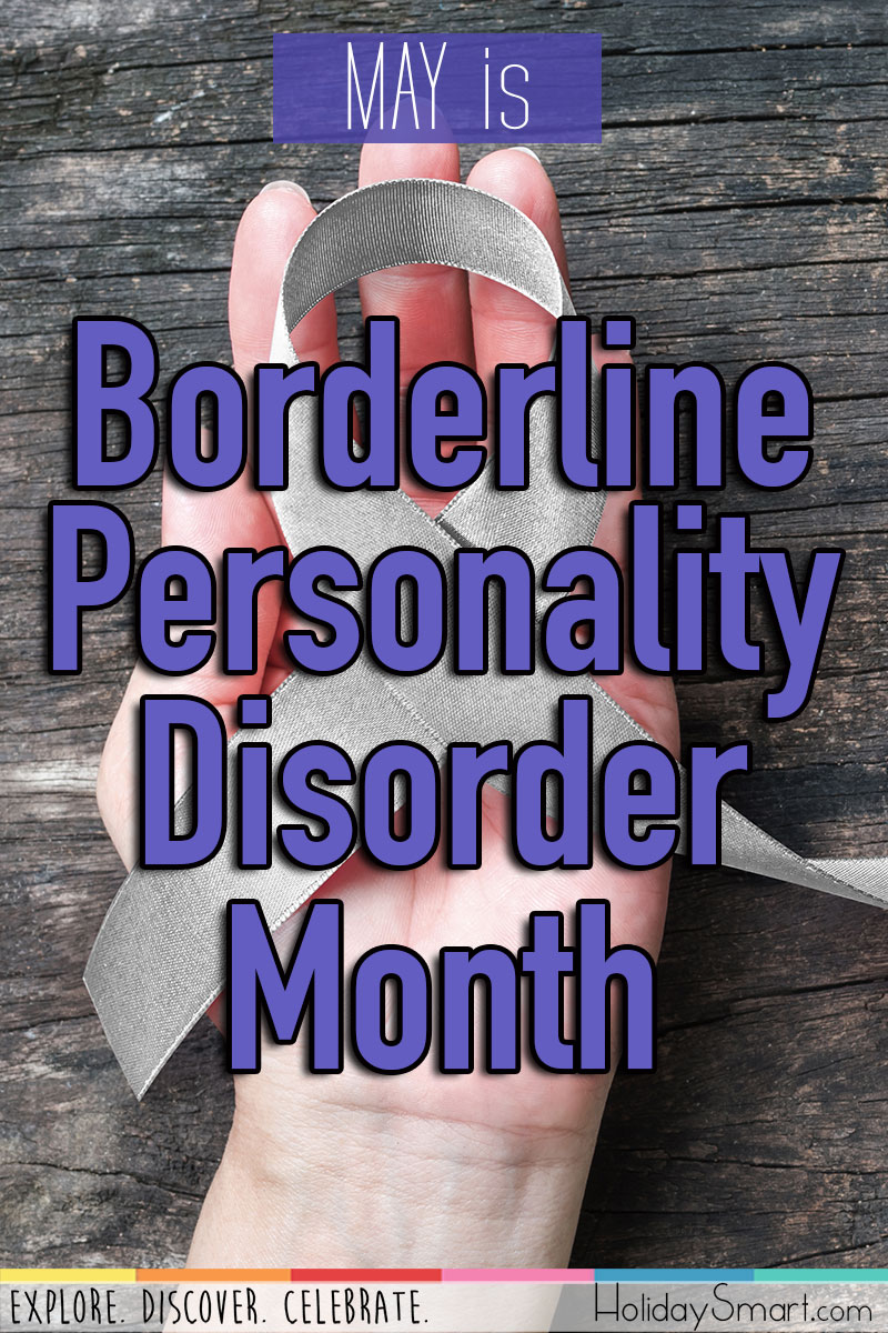 Borderline Personality Disorder Month Holidaysmart