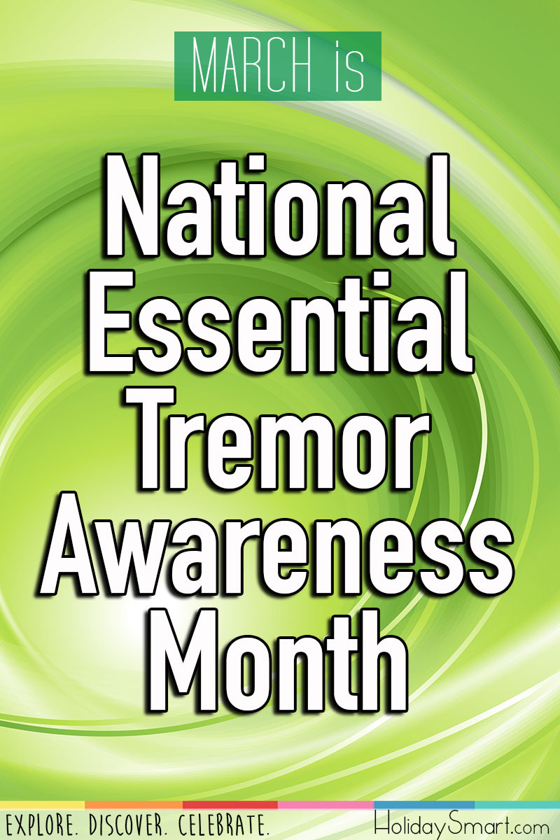 National Essential Tremor Awareness Month Holidaysmart