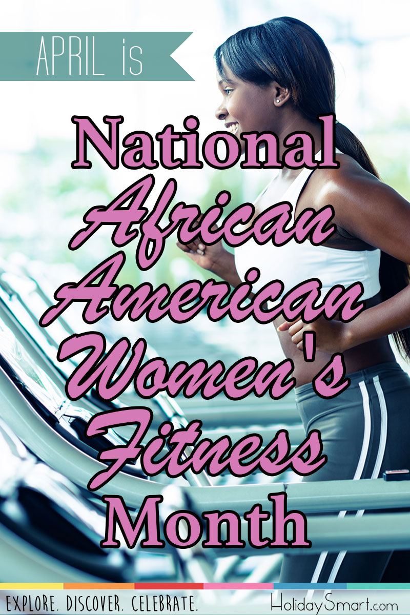 April is National African American Women's Fitness Month