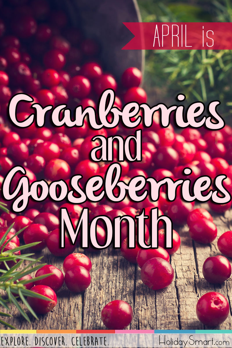 April is Cranberries and Gooseberries Month