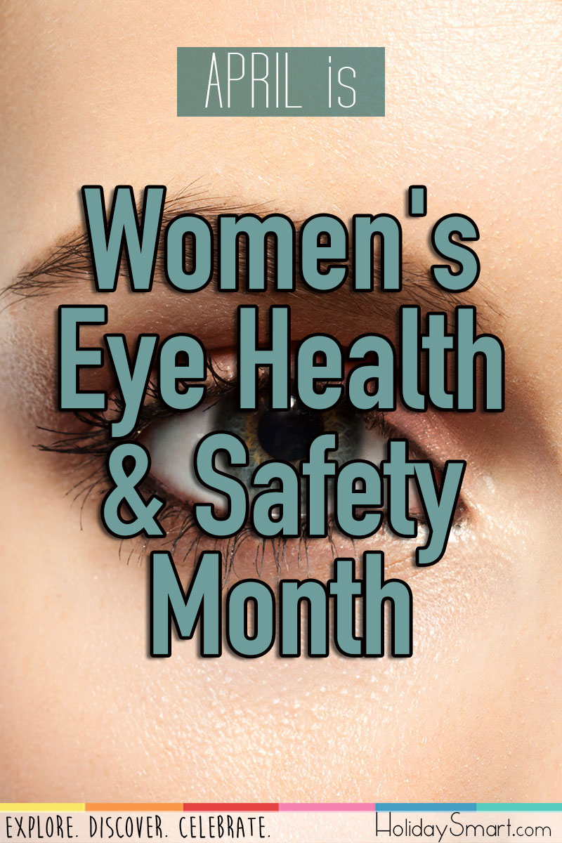 April is Women's Eye Health & Safety Month