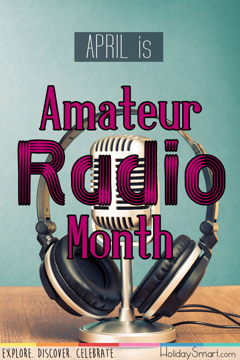 April is Amateur Radio Month!