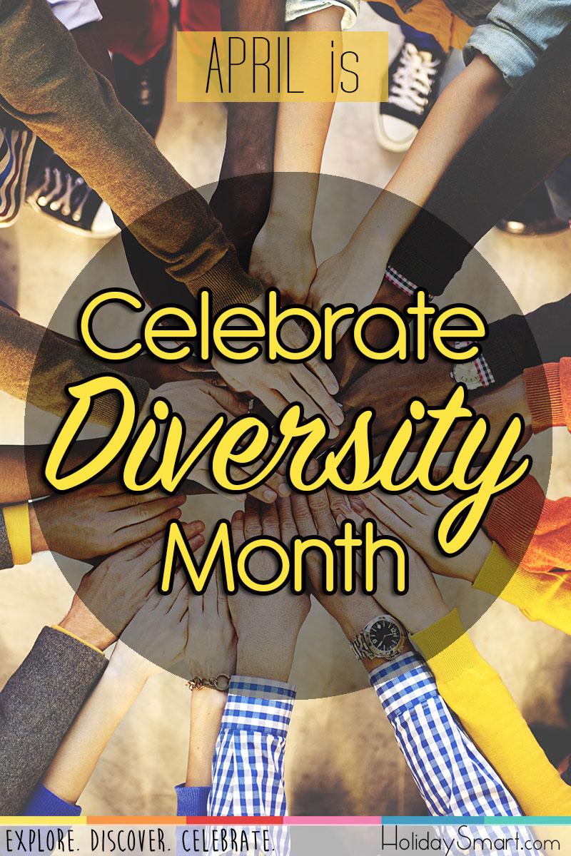 Celebrate Diversity Month Holidaysmart