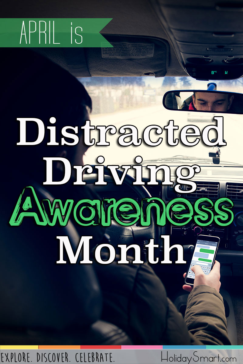 Distracted Driving Awareness Month Holidaysmart