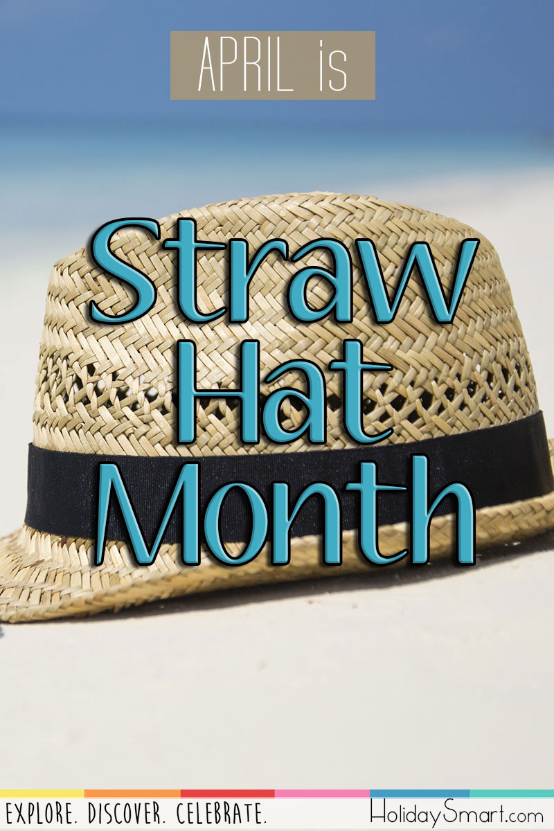 April is Straw Hat Month