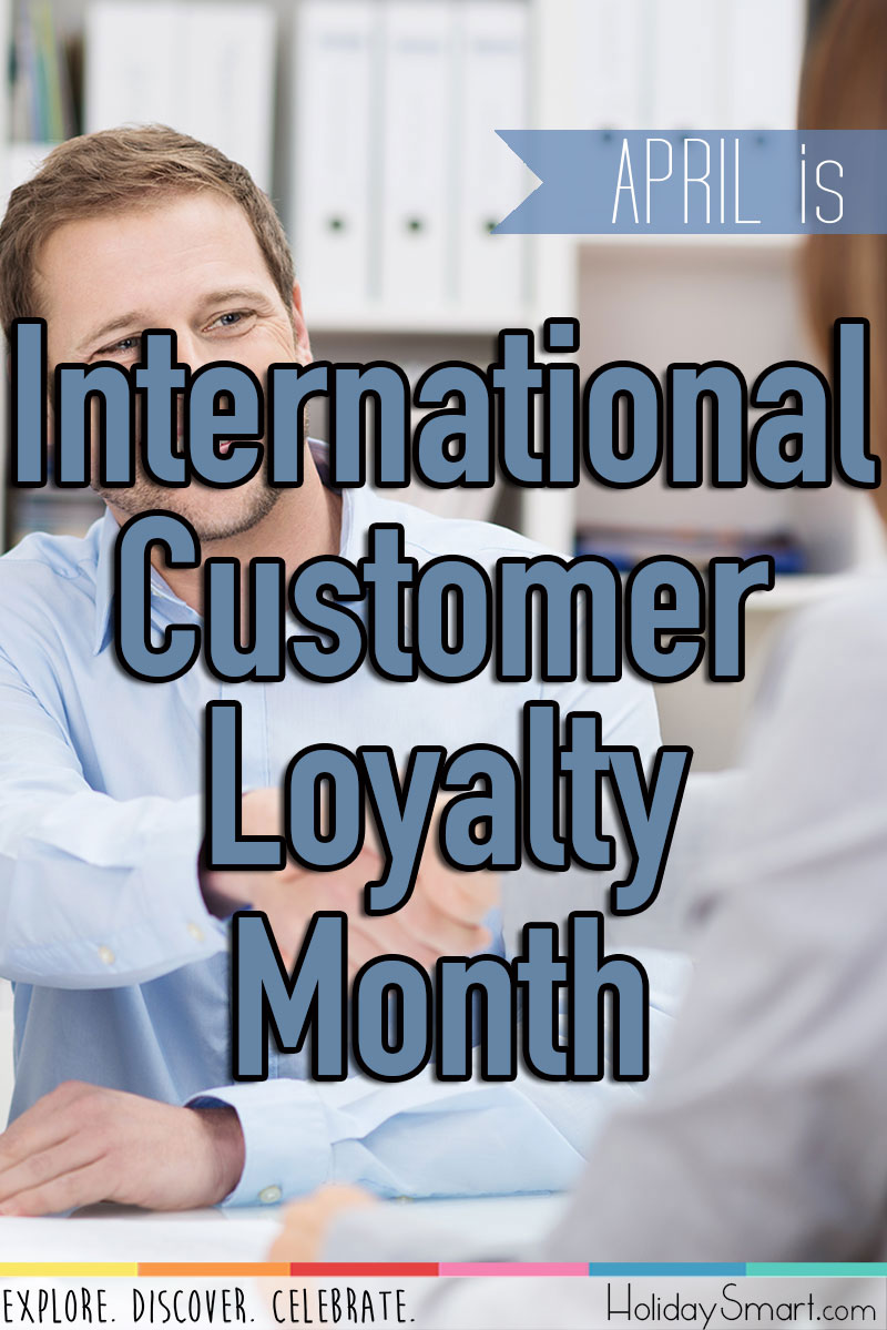 April is International Customer Loyalty Month