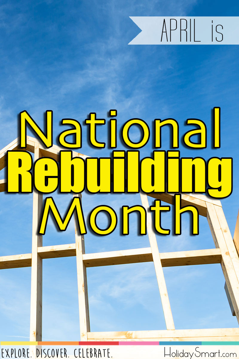 April is National Rebuilding Month