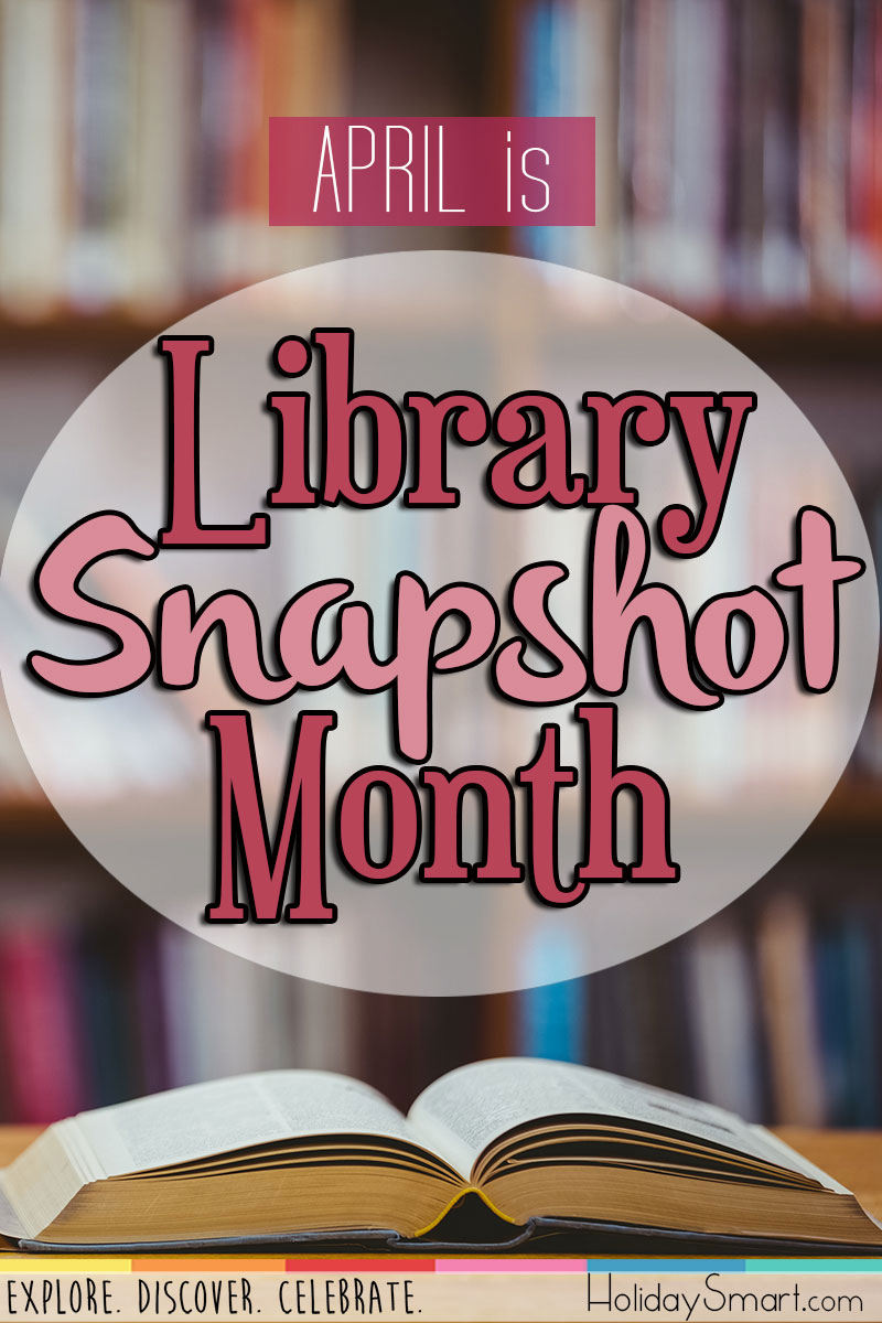 April is Library Snapshot Month