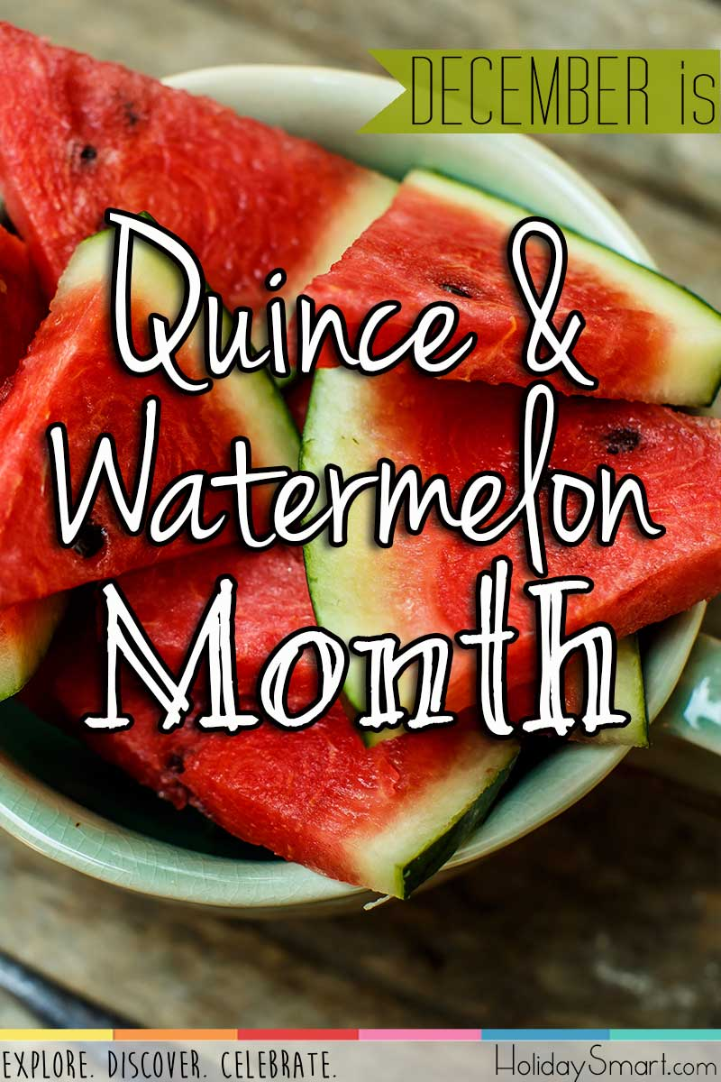 Quince & Watermelon Month