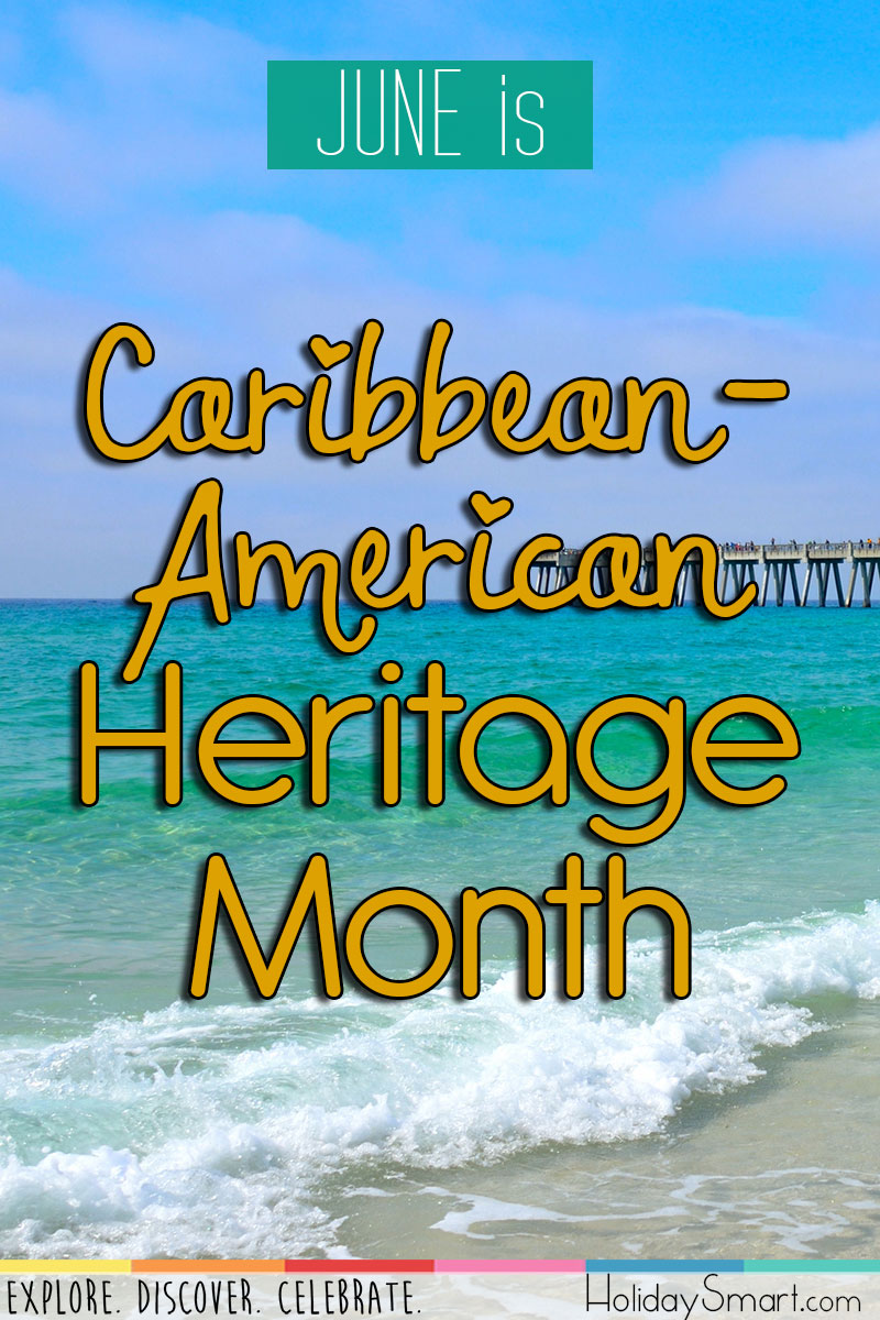 June is Caribbean-American Heritage Month