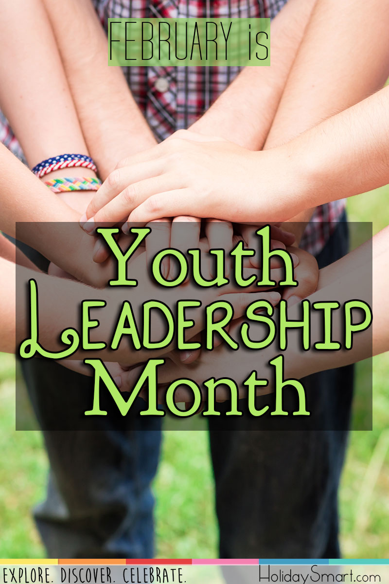 February is Youth Leadership Month