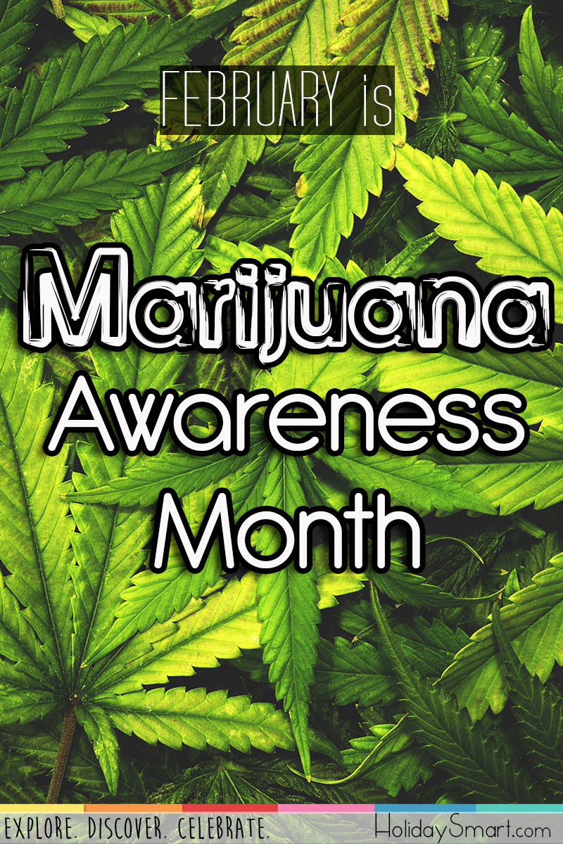 February is Marijuana Awareness Month