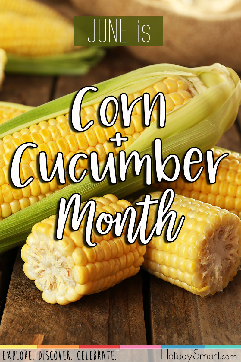 June is Corn & Cucumber Month