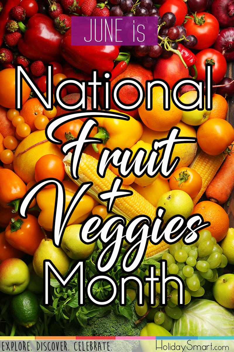 National Fruit Amp Veggies Month Holiday Smart