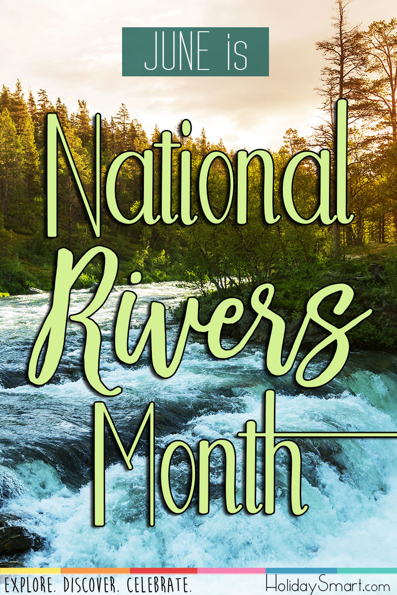 National Rivers Month Holidaysmart