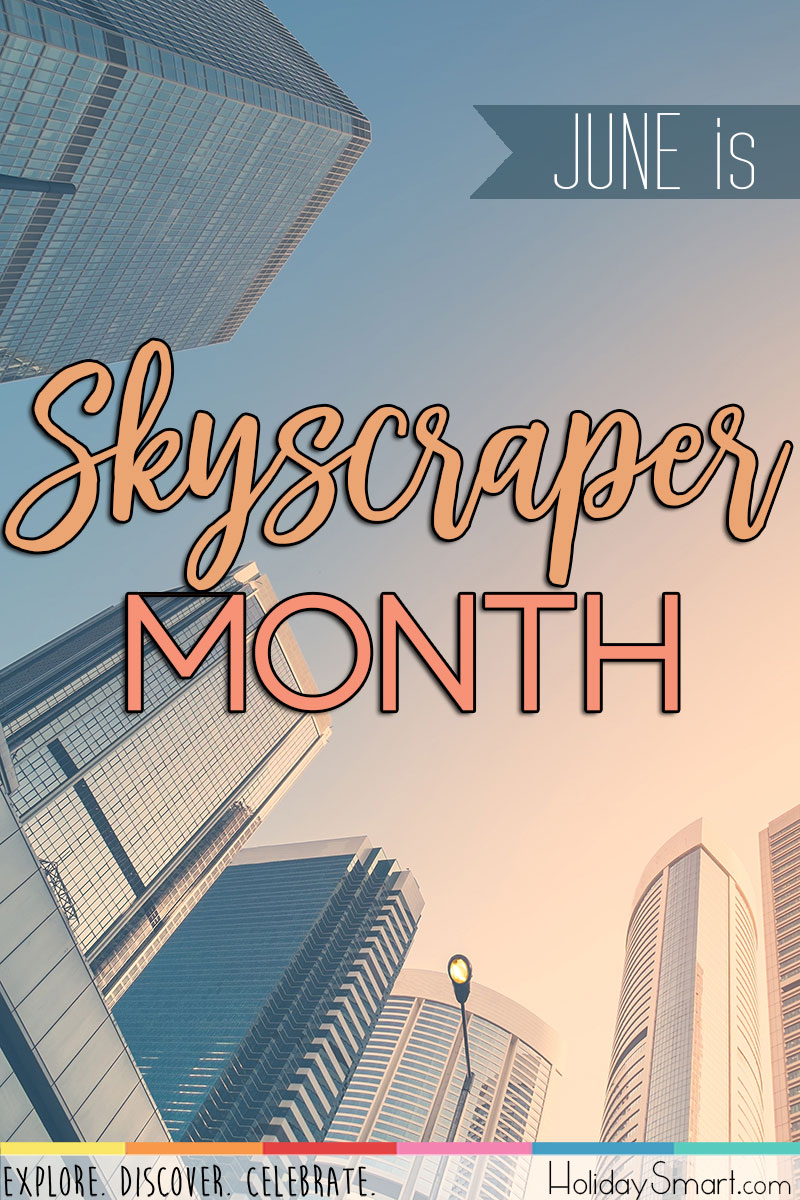 Skyscraper Month | Holiday Smart