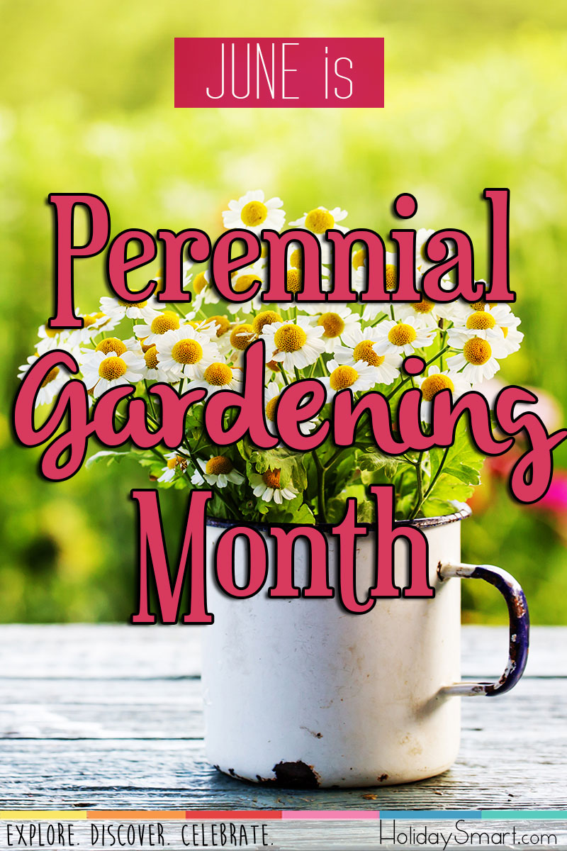 Perennial Gardening Month Holiday Smart