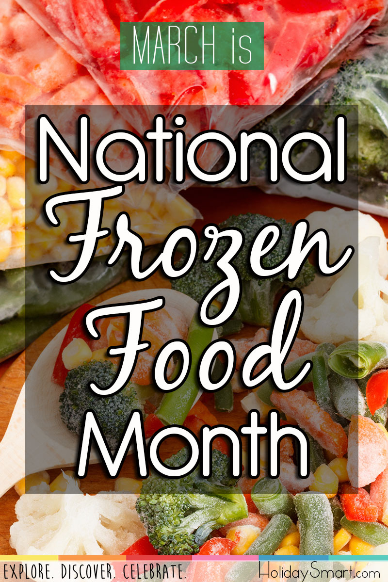 March is National Frozen Food Month