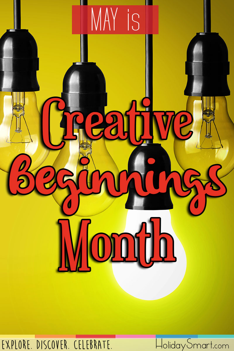 May is Creative Beginnings Month