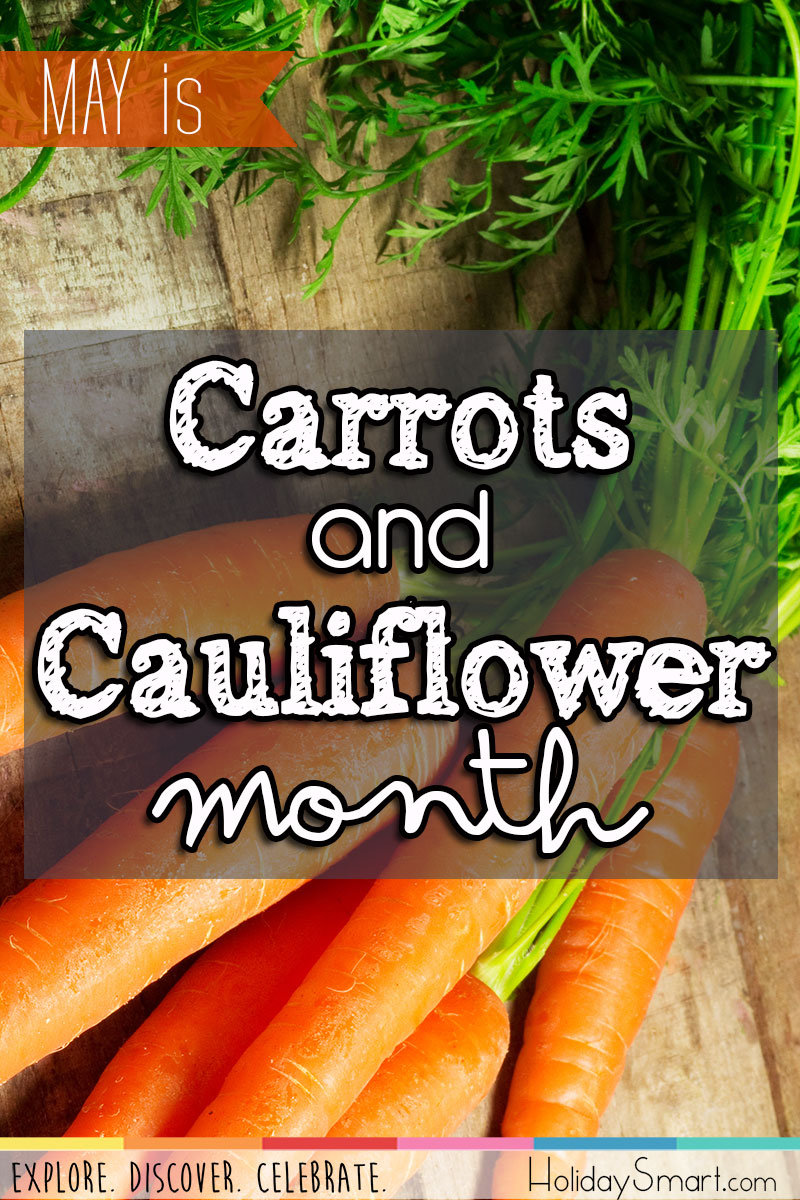 May is Carrots and Cauliflower Month