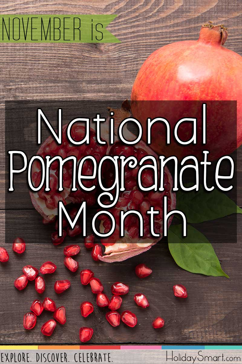 November is National Pomegranate Month
