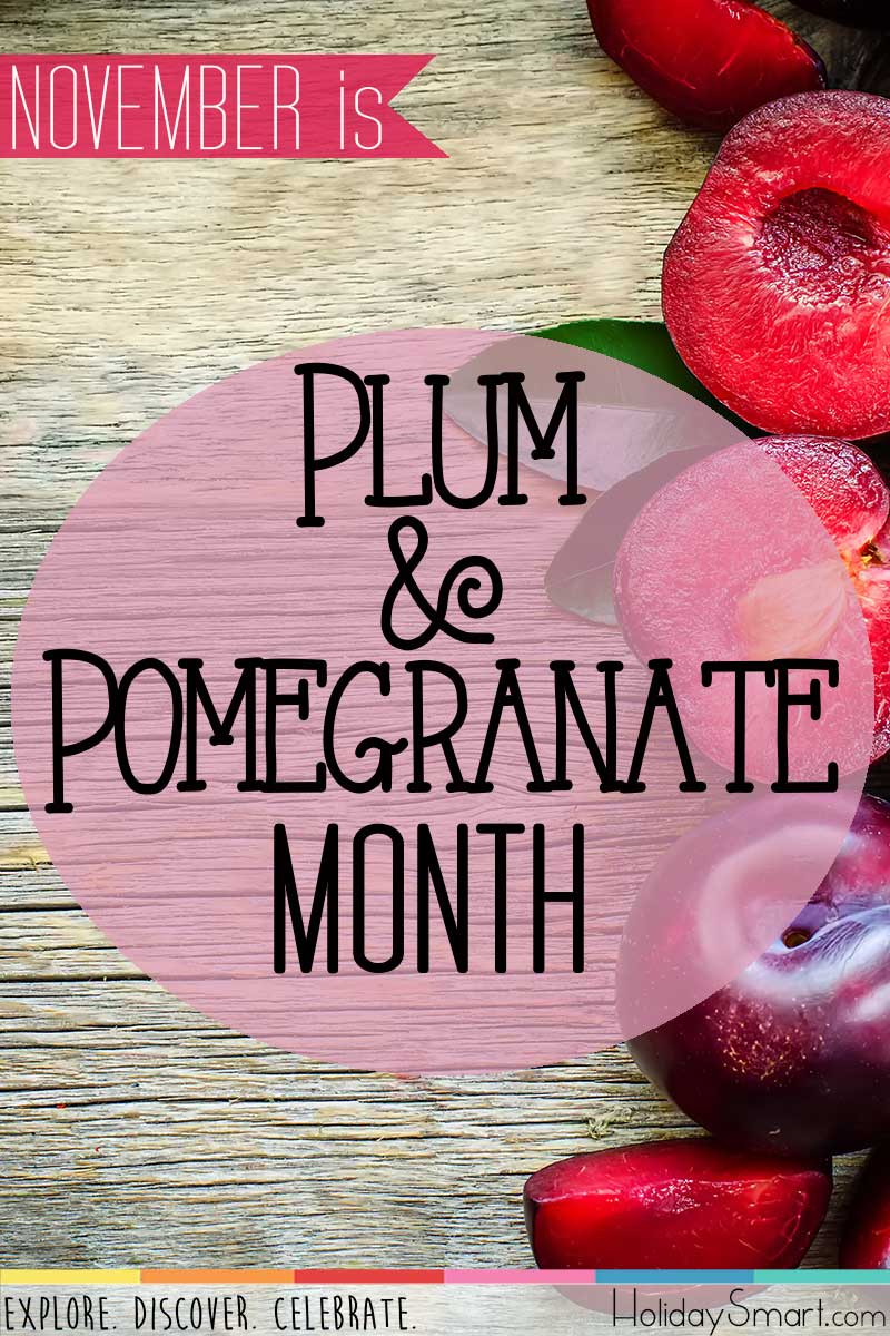 November is Plum & Pomegranate Month