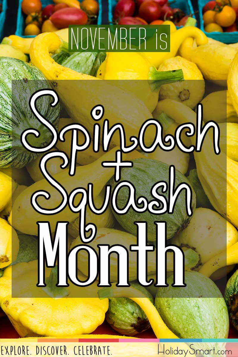 November is Spinach & Squash Month