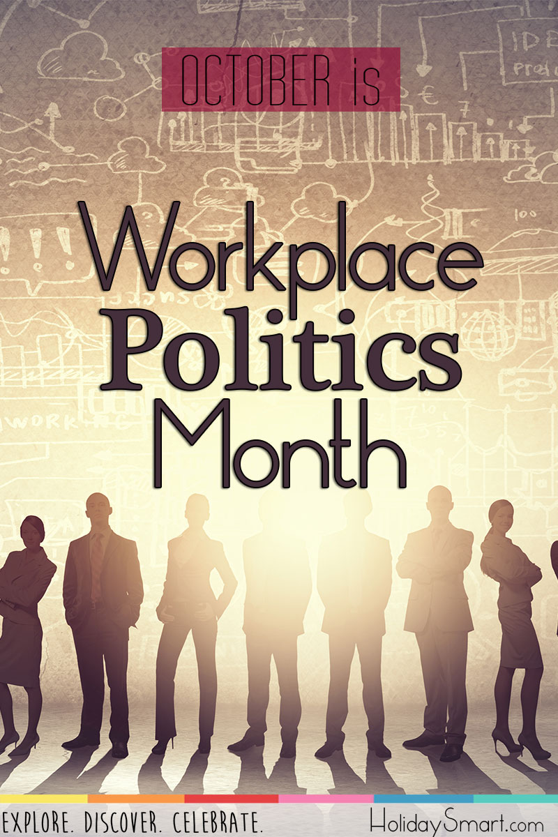 October is Workplace Politics Awareness Month