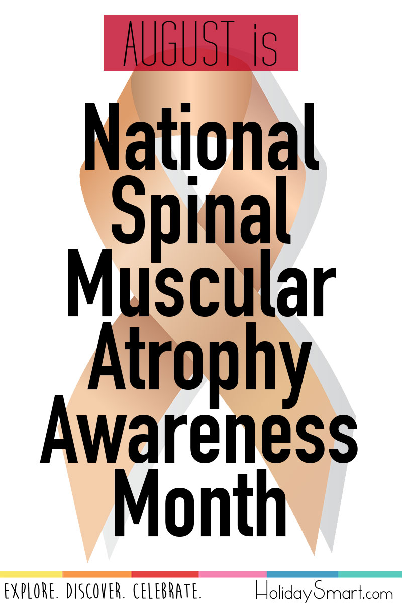 August is National Spinal Muscular Atrophy Awareness Month