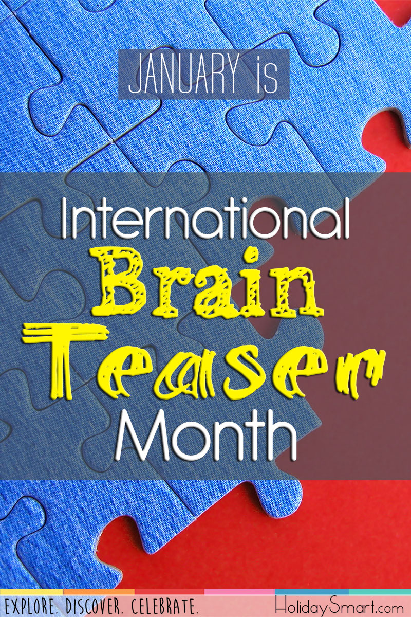 January is International Brain Teaser Month