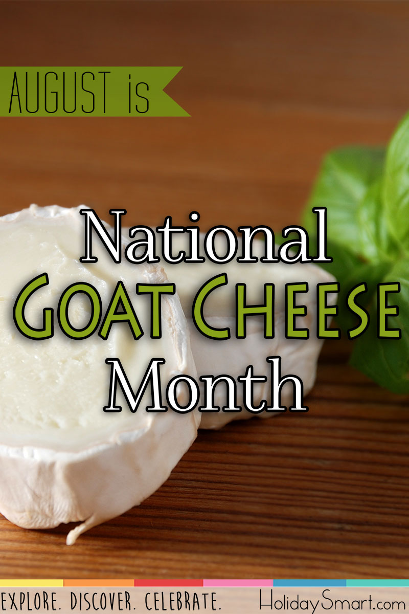 August is National Goat Cheese Month!