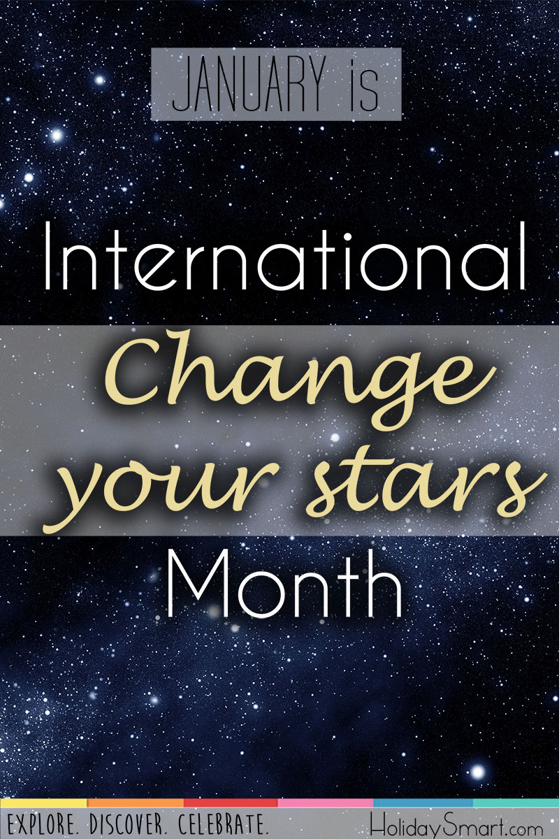January is International Change Your Stars Month