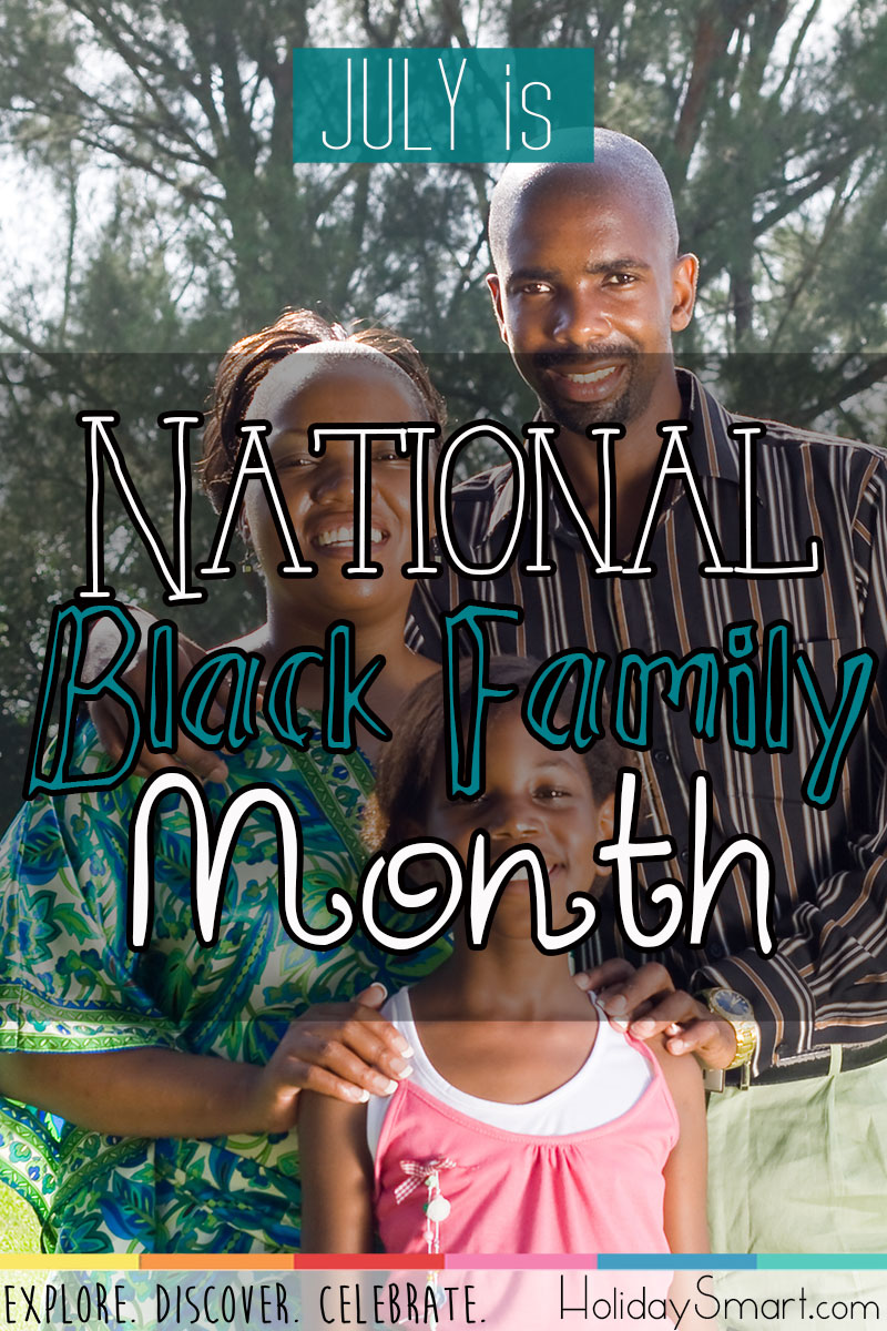 July is National Black Family Month!