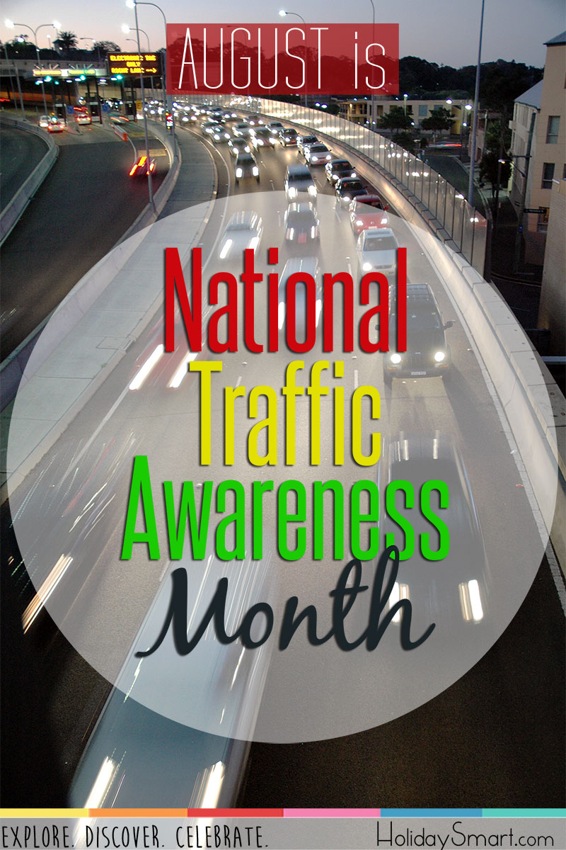 August is National Traffic Awareness Month!