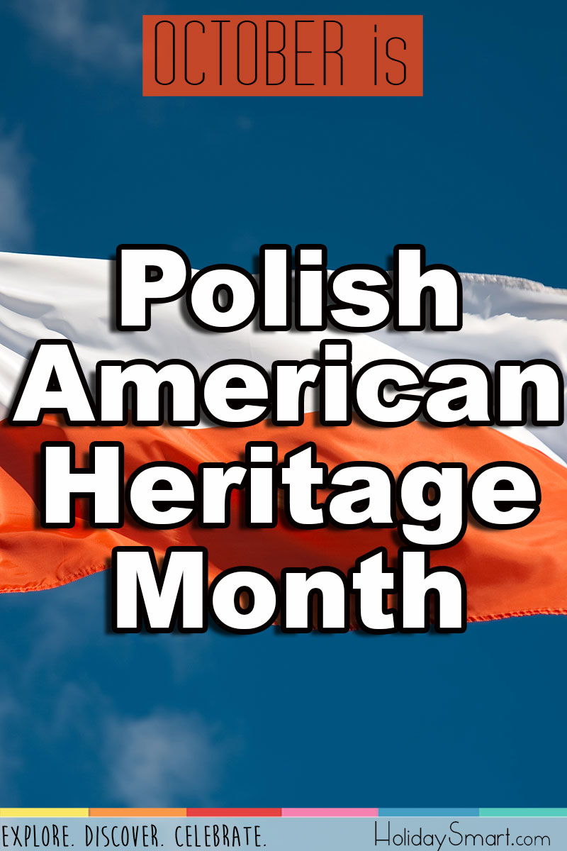 October is Polish American Heritage Month
