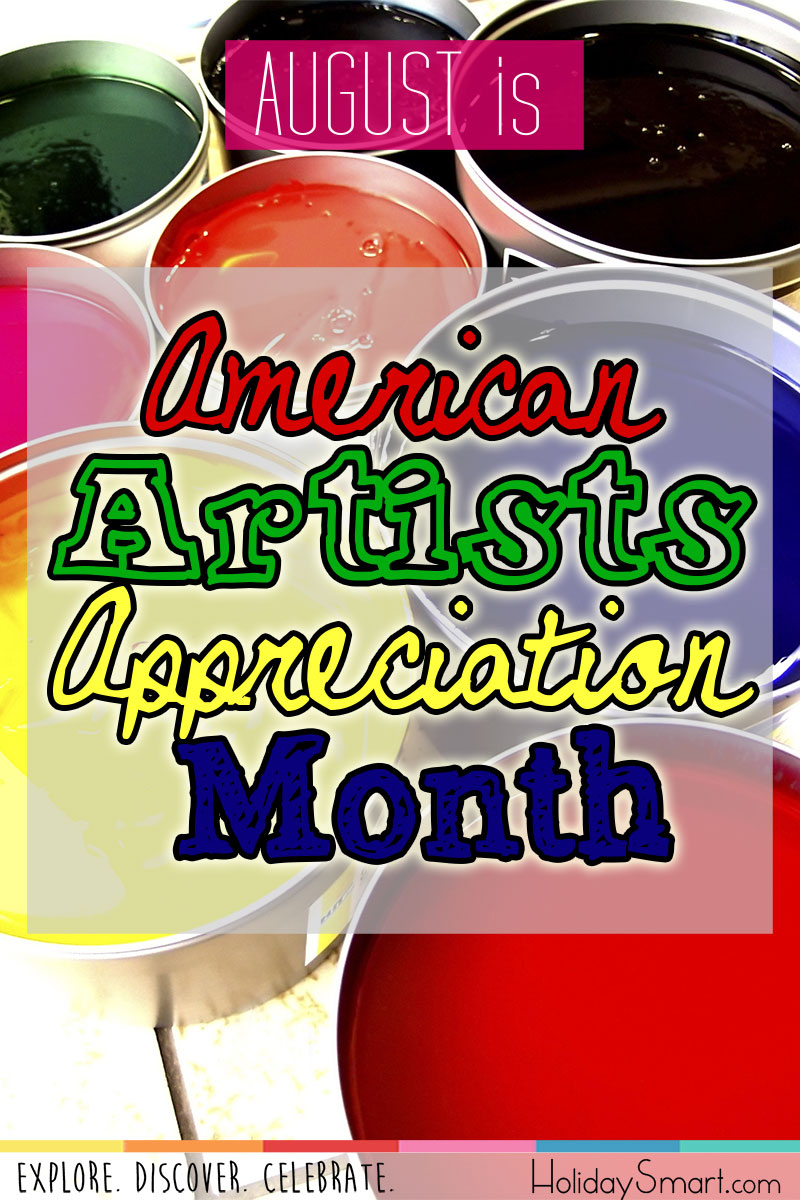 August is American Artists Appreciation Month!