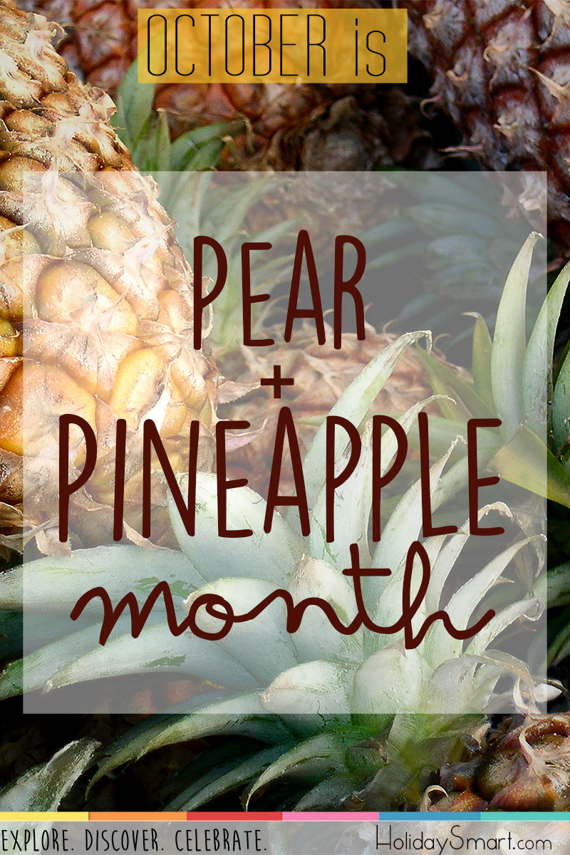 October is Pear and Pineapple Month