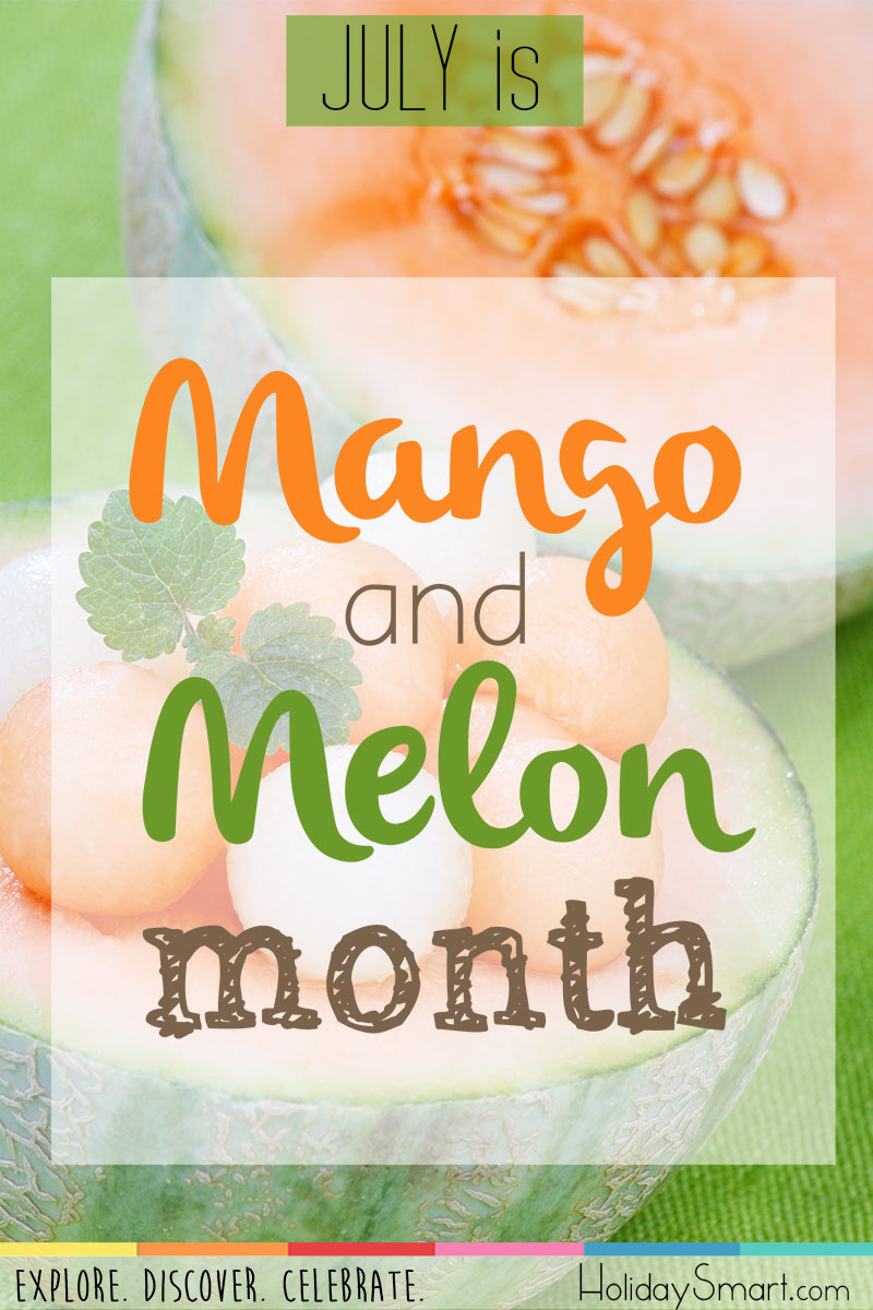 July is Mango & Melon Month!