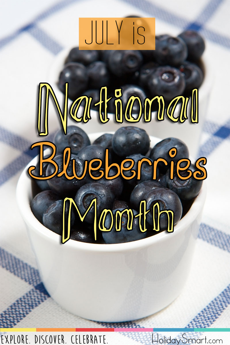 July is National Blueberries Month!