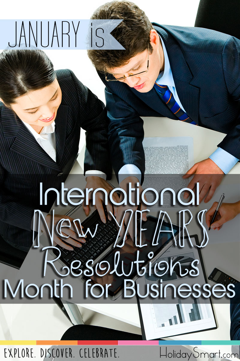 January is International New Years Resolutions Month for Businesses
