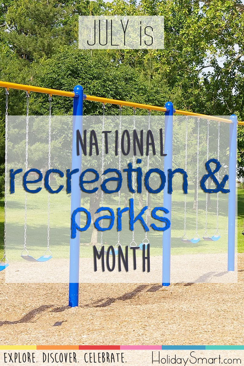 July is National Recreation & Parks Month!