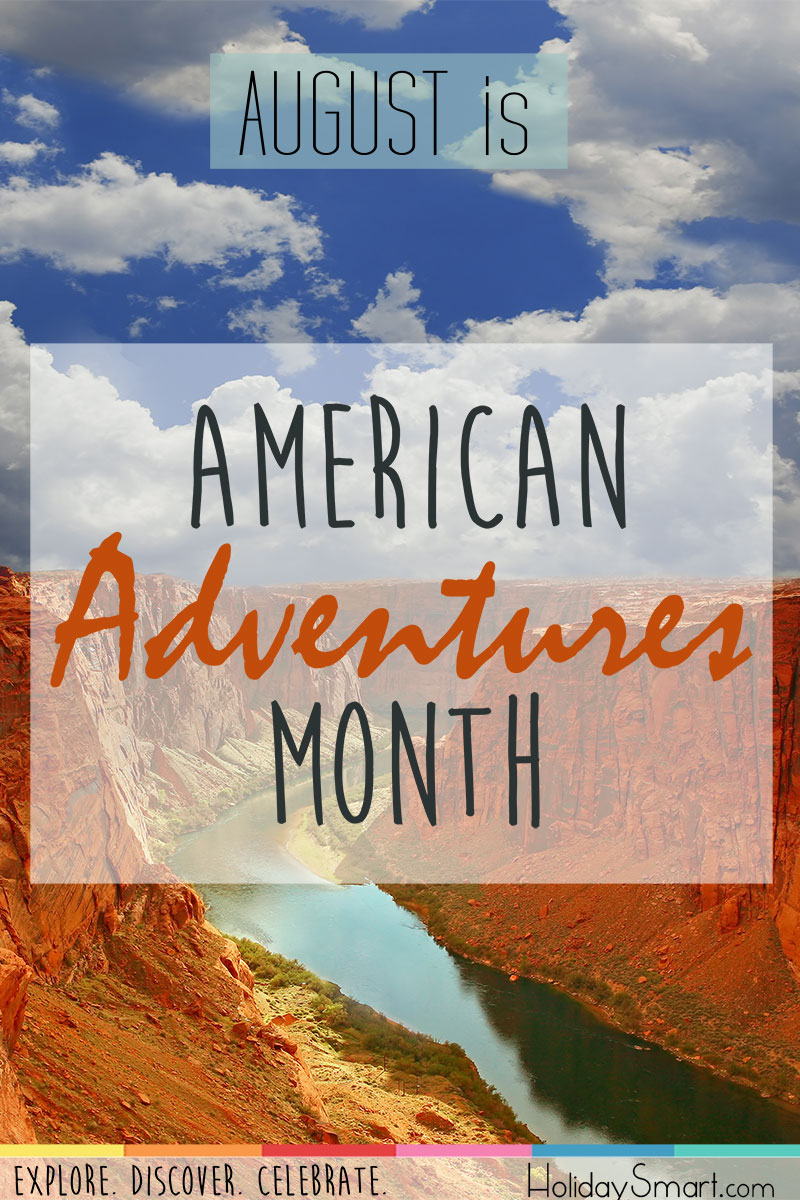 August is American Adventures Month!