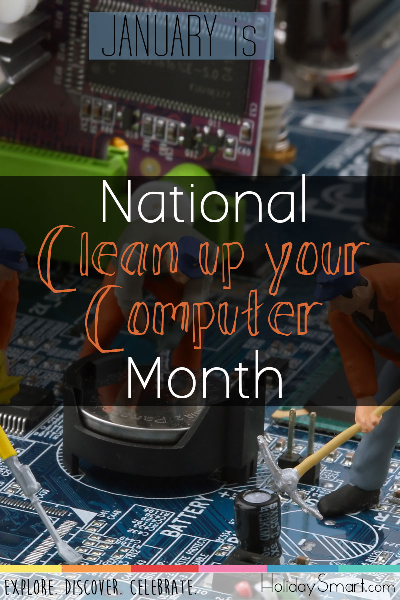 January is National Clean Up Your Computer Month