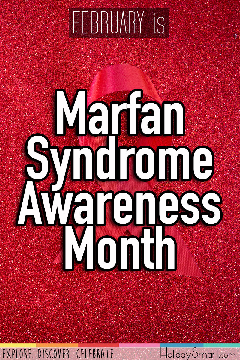 February is Marfan Syndrome Awareness Month