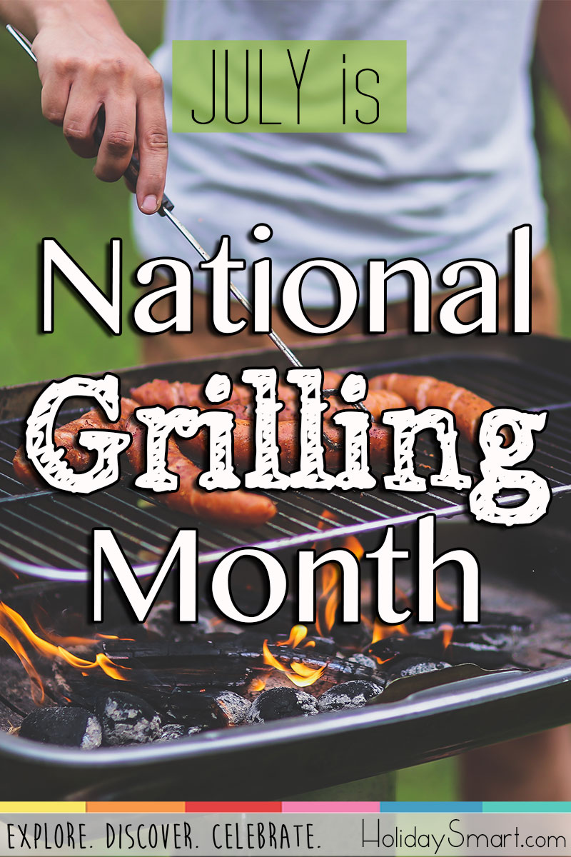 July is National Grilling Month!