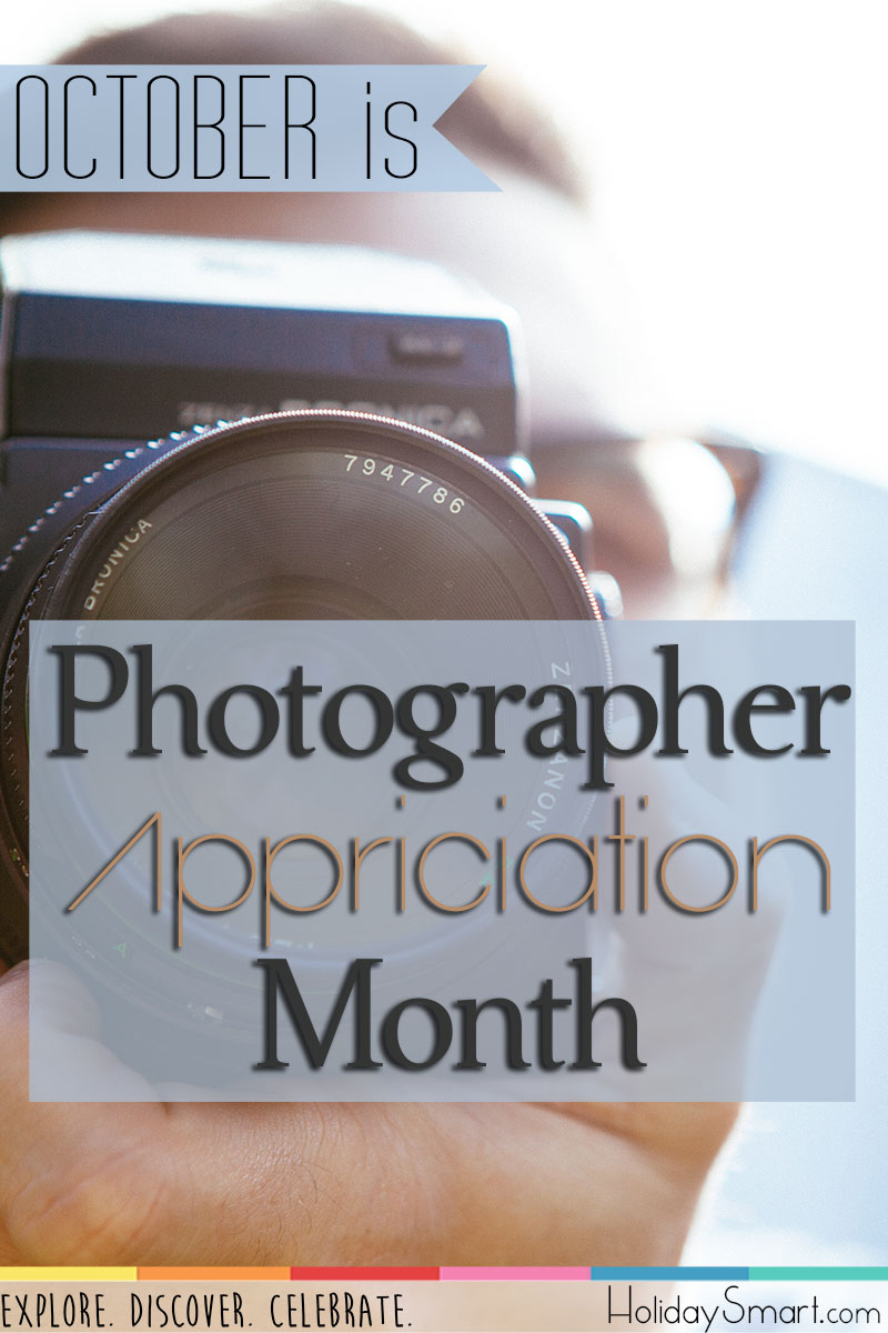 October is Photographer Appreciation Month