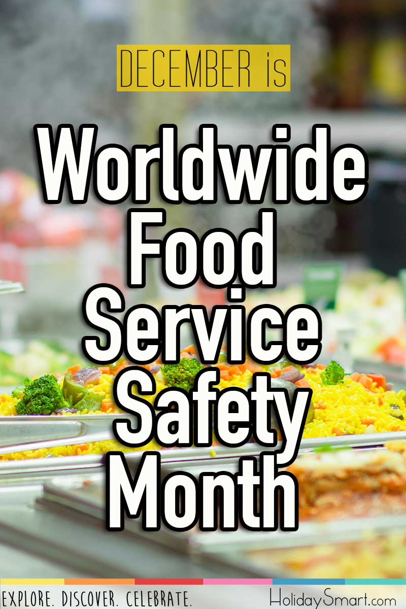 Worldwide Food Service Safety Month Holidaysmart