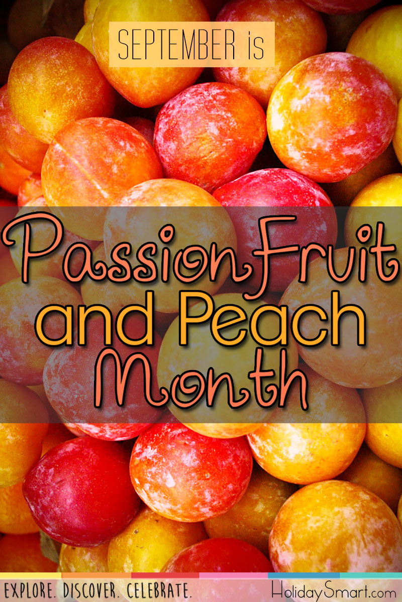 September is Passion Fruit & Peach Month!