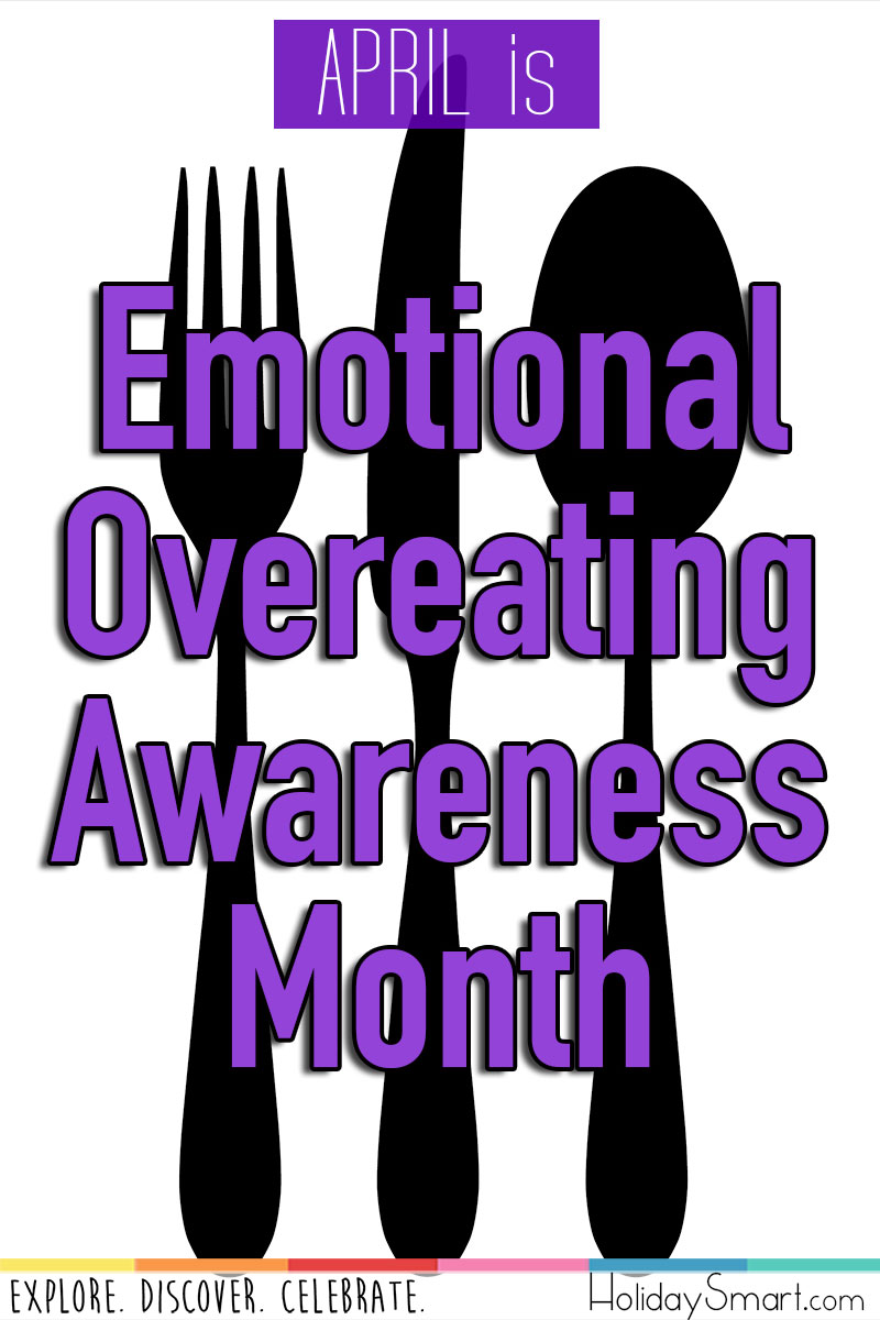 April is Emotional Overeating Awareness Month